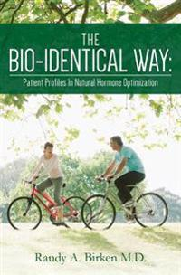 The Bio-Identical Way: Patient Profiles in Natural Hormone Optimization