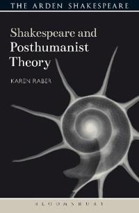 Shakespeare and Posthumanist Theory