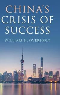 China's Crisis of Success