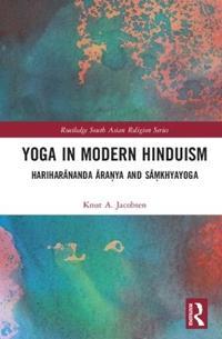Yoga in Modern Hinduism: Hariharānanda Āraṇya and Sāṃkhyayoga
