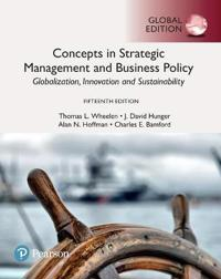 Concepts in Strategic Management and Business Policy: Globalization, Innovation and Sustainability, Global Edition