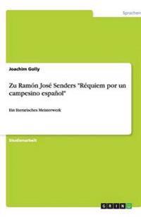 Zu Ramon Jose Senders Requiem Por Un Campesino Espanol