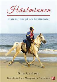 Hästminnen : distansritter på sex kontinenter