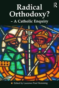 Radical Orthodoxy? - Catholic Enquiry