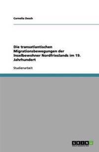 Die Transatlantischen Migrationsbewegungen Der Inselbewohner Nordfrieslands Im 19. Jahrhundert