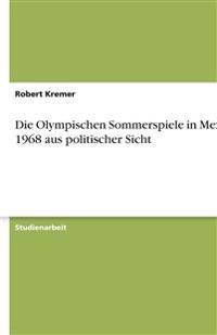 Die Olympischen Sommerspiele in Mexiko 1968 aus politischer Sicht