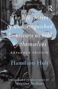 The Life Stories of Undistinguished Americans as Told by Themselves