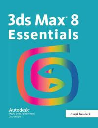 Autodesk 3ds Max 8 Essentials