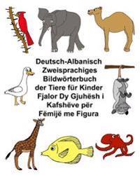 Deutsch-Albanisch Zweisprachiges Bildworterbuch Der Tiere Fur Kinder