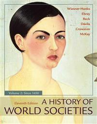 A History of World Societies. Volume 2: Since 1450
