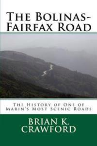 The Bolinas-Fairfax Road: The History of One of Marin's Most Scenic Roads