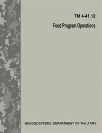 Food Program Operations (TM 4-41.12)