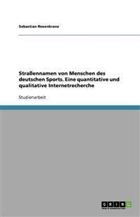 Straßennamen von Menschen des deutschen Sports. Eine quantitative und qualitative Internetrecherche