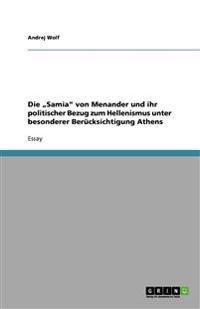 """Die """"Samia Von Menander Und Ihr Politischer Bezug Zum Hellenismus Unter Besonderer Berucksichtigung Athens"""