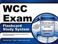 Wcc Exam Flashcard Study System: Wcc Test Practice Questions and Review for the Wound Care Certification Examination