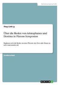 Über die Reden von Aristophanes und Diotima in Platons Symposion