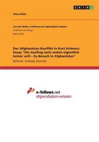 """Der Afghanistan Konflikt in Kurt Krömers Essay """"Ein Ausflug nach wohin eigentlich keiner will - Zu Besuch in Afghanistan"""""""