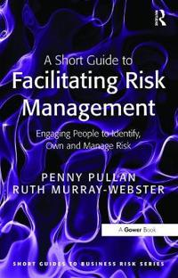 Short guide to facilitating risk management - engaging people to identify,