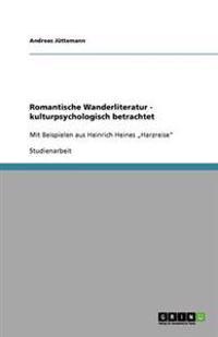 Romantische Wanderliteratur - kulturpsychologisch betrachtet