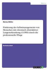 Förderung des Selbstmanagements von Menschen mit chronisch obstruktiver Lungenerkrankung (COPD) durch die professionelle Pflege