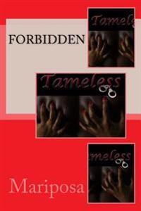 Tameless Forbidden