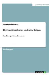 Der Neoliberalismus Und Seine Folgen