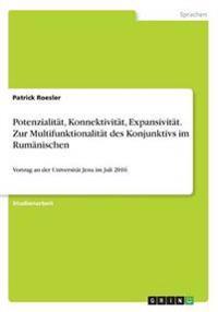 Potenzialität, Konnektivität, Expansivität. Zur Multifunktionalität des Konjunktivs im Rumänischen