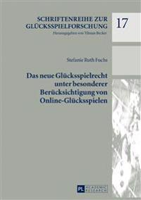 Das Neue Gluecksspielrecht Unter Besonderer Beruecksichtigung Von Online-gluecksspielen