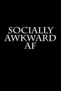 Socially Awkward AF: Blank Lined Journal