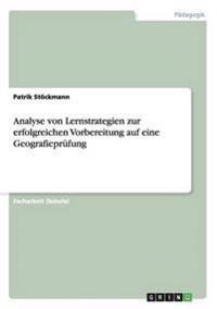 Analyse von Lernstrategien zur erfolgreichen Vorbereitung auf eine Geografieprüfung