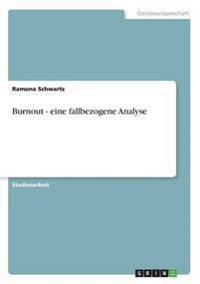 Burnout - Eine Fallbezogene Analyse