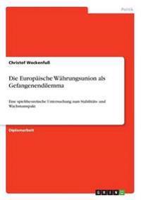 Europaische Wahrungsunion ALS Gefangenendilemma