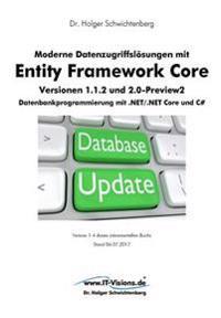 Moderne Datenzugriffslosungen Mit Entity Framework Core 1.1.2 Und 2.0: Datenbankprogrammierung Mit .Net/.Net Core Und C#