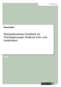 Dialogorientiertes Feedback als Trainingskonzept.  Moderne Lehr- und Lernformen