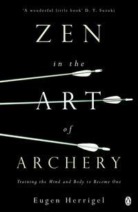 Zen in the art of archery - training the mind and body to become one
