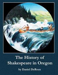 The History of Shakespeare in Oregon