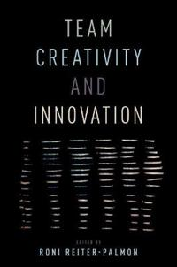 Team Creativity and Innovation