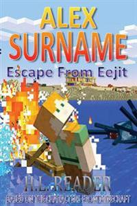 Alex Surname: Escape from Eejit