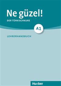 Ne güzel! A1. Der Türkischkurs. Lehrerhandbuch