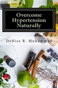 Overcome Hypertension Naturally: 8 Life Essences That Support a Healthy Blood Pressure