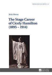 The Stage Career of Cicely Hamilton (1895-1914)