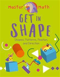Get in Shape: Shapes, Patterns, Position, and Direction