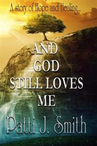 And God Still Loves Me