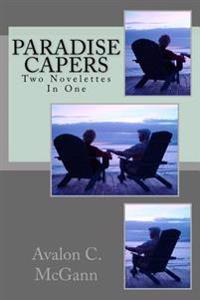 Paradise Capers: Two Books in One