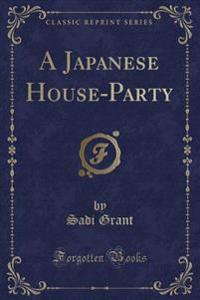 A Japanese House-Party (Classic Reprint)