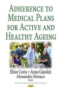 Adherence to Medical Plans for an Active and Healthy Ageing