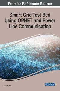 Smart Grid Test Bed Using Opnet and Power Line Communication