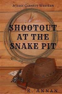 Shootout at the Snake Pit: A Jesse Garnett Western