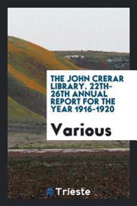 The John Crerar Library. 22th-26th Annual Report for the Year 1916-1920