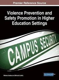 Violence Prevention and Safety Promotion in Higher Education Settings